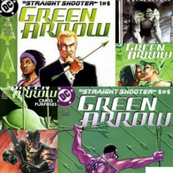 """Green Arrow Vol. 2 - Collection 4 - """"Straight Shooter"""""""